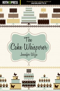 """The Cake Whisperer"" by Jennifer Wiza"