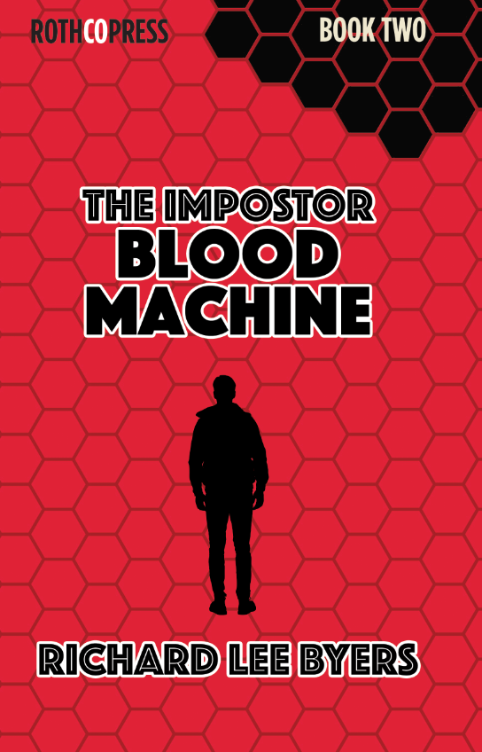 The Imposter: Blood Machine by Richard Lee Byers. Book Two in The Imposter series.