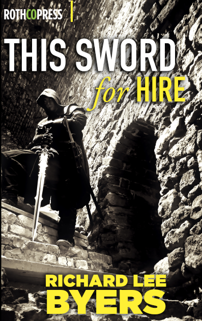 This Sword for Hire by Richard Lee Byers
